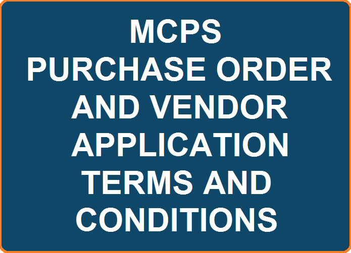 Click to view the MCPS Purchanse Orders Terms & Conditions