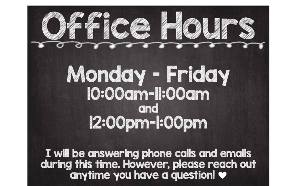 Office Hours - 10:00am-11:00am and 12:00pm-1:00pm