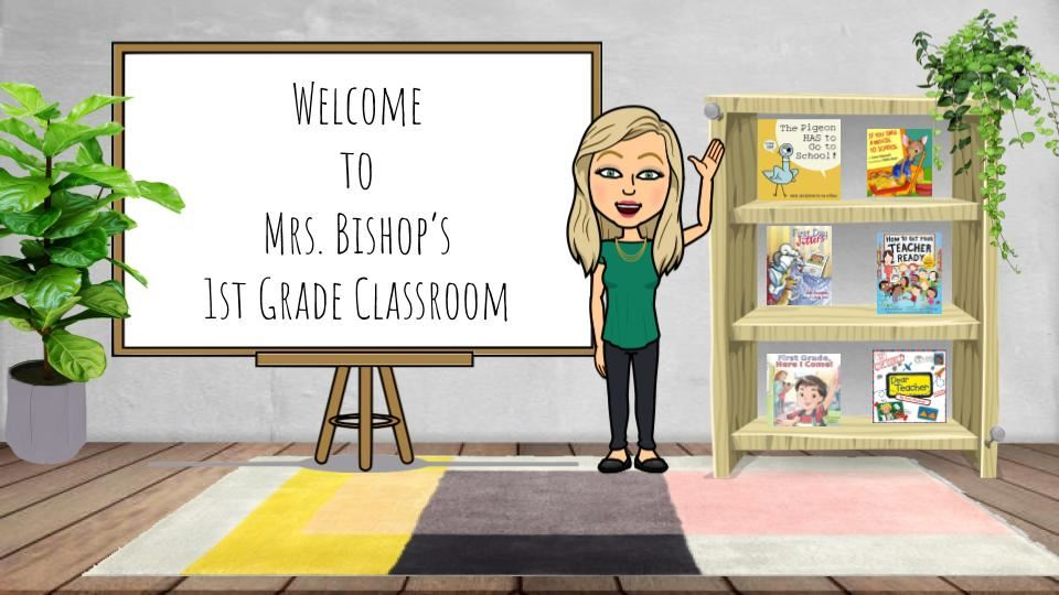 Welcome to Mrs. Bishop's 1st Grade Classroom