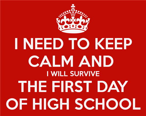 Keep calm and I will survive the first day of high school