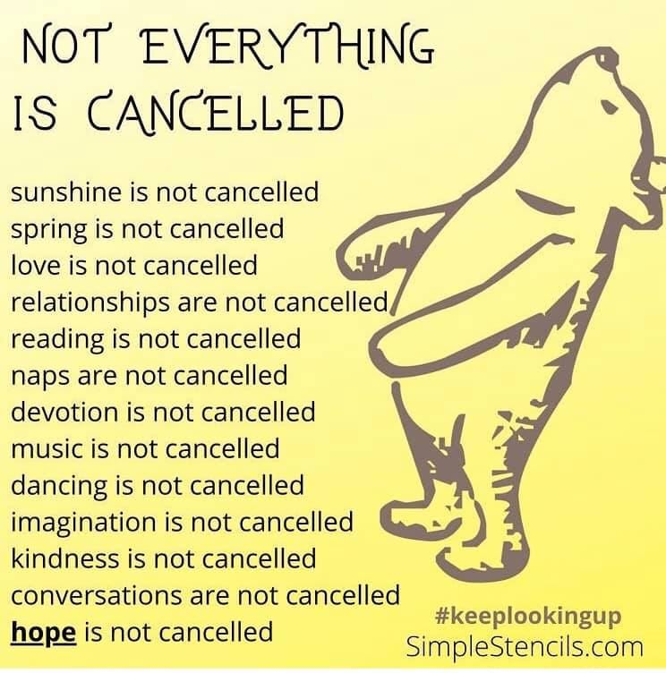 Not everything is cancelled.