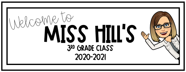 Welcome to Miss Hill's 3rd Grade Class
