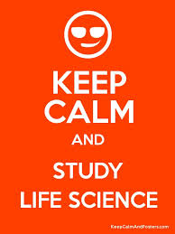 Keep Calm and Study Life Science