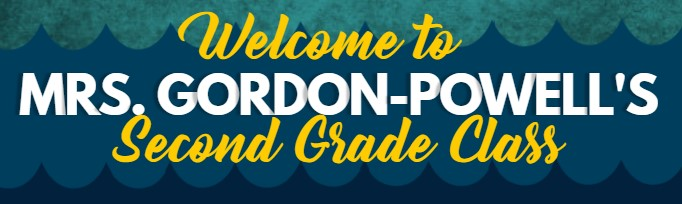 Welcome to Mrs. E. Gordon-Powell's Second Grade Class