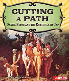 Cutting a Path - Daniel Boone and the Cumberland Gap