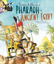 Your Life as a Pharoah in Ancient Egypt