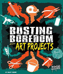Busting Bordom With Art Projects