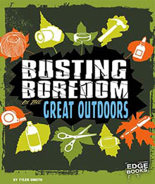 Busting Bordom In The Great Outdoors